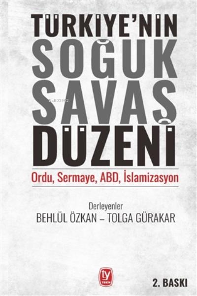 Türkiye'nin Soğuk Savaş Düzeni;Ordu, Sermaye, Abd, İslamizasyon