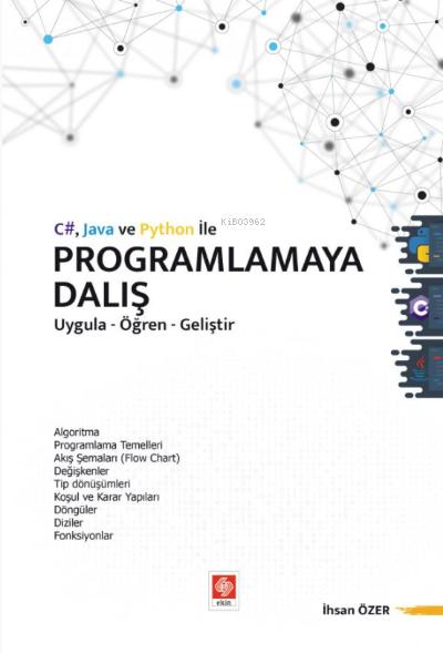 C# Java ve Python ile Programlamaya Dalış ;Uygula-Öğren-Geliştir