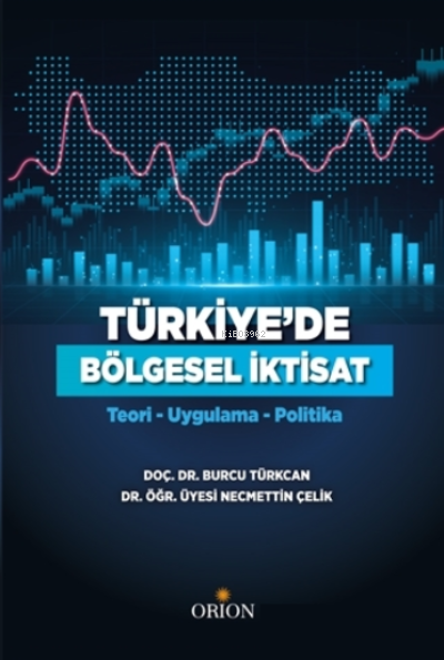 Türkiye'de Bölgesel İktisat;Teori - Uygulama - Politika