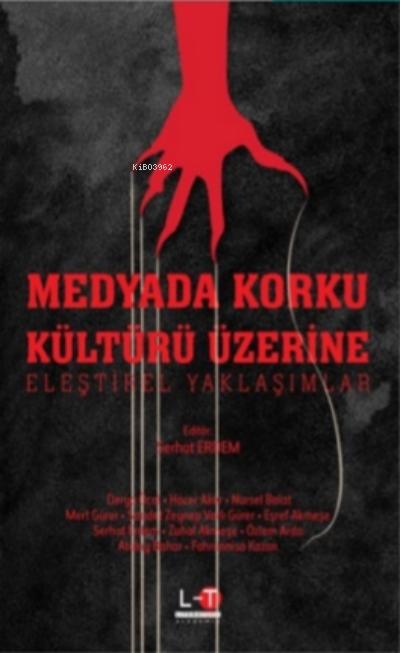 Medyada Korku Kültürü Üzerine Eleştirel Yaklaşımlar
