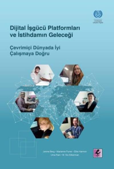 Dijital İşgücü Platformları ve İstihdamın Geleceği;Çevrimiçi Dünyada İyi Çalışmaya Doğru