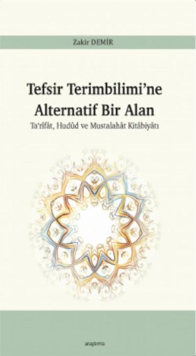 Tefsir Terimbilimi'ne Alternatif Bir Alan;Ta'rîfât, Hudûd ve Mustalahât Kitâbiyâtı
