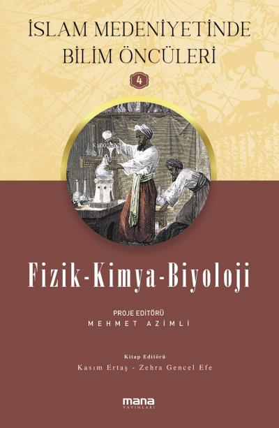 Fizik-Kimya-Biyoloji - İslam Medeniyetinde Bilim Öncüleri 4