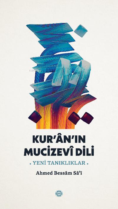 Kur'an'ın Mucizevi Dili ;-Yeni Tanıklıklar-