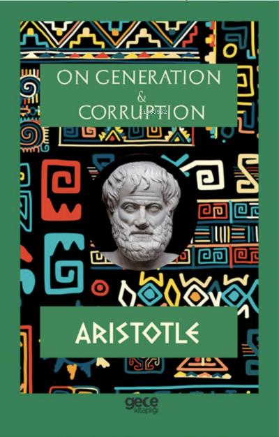 On Generation & Corruption