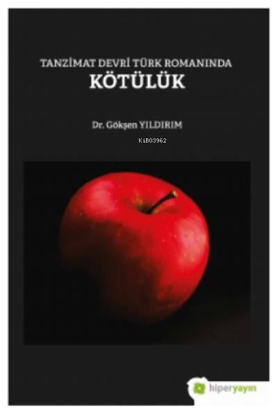 Tanzimat Devri Türk Romanında KötülükGökşen Yıldırım