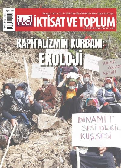 İktisat ve Toplum Dergisi 129. Sayı: Kapitalizmin Kurbanı: Ekoloji
