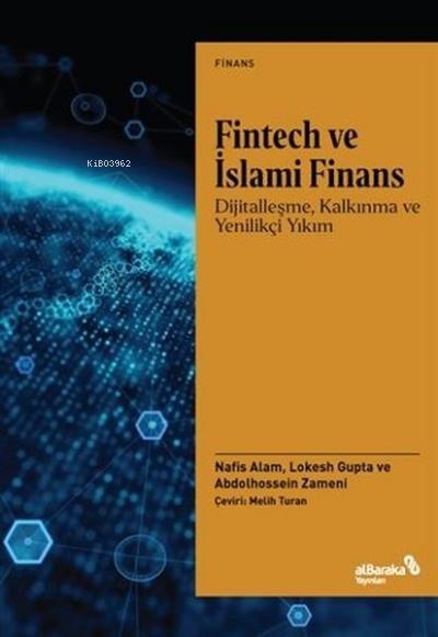 Fintech ve İslami Finans;Dijitalleşme, Kalkınma ve Yenilikçi Yıkım