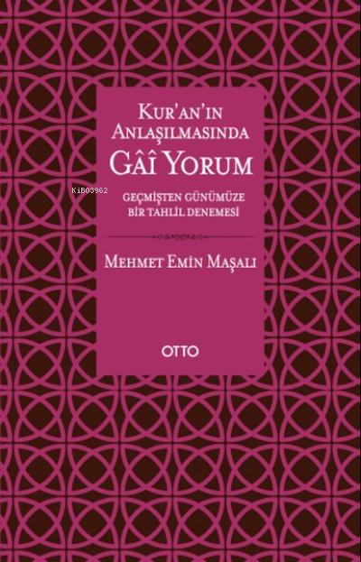 Kur'an'ın Anlaşılmasında Gai Yorum