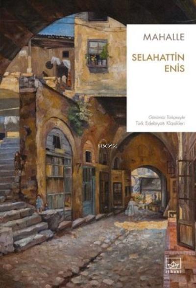 Mahalle;Günümüz Türkçesiyle Türk Edebiyatı Klasikleri