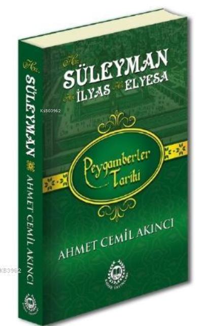 Hz. Süleyman, Hz. İlyas & Hz. Elyesa; Peygamberler Tarihi
