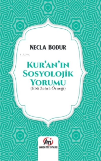 Kur'an'ın Sosyolojik Yorumu;( Ebû Zehrâ Örneği )