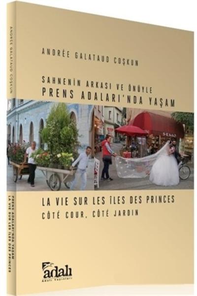 Sahnenin Arkası ve Önüyle Prens Adaları'nda Yaşam;La Vie Sur Les İles Des Princes Cote Cour, Cote Jardin