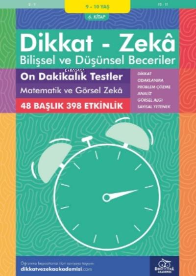 On Dakikalık Testler Matematik ve Görsel Zeka ( 9 - 10 Yaş 6.Kitap - 398 Etkinlik );Dikkat - Zekâ & Bilişsel ve Düşünsel Beceriler