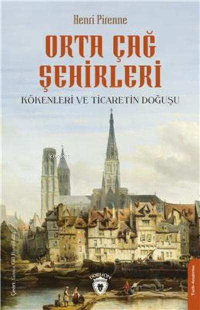Orta Çağ Şehirleri;Kökenleri ve Ticaretin Doğuşu
