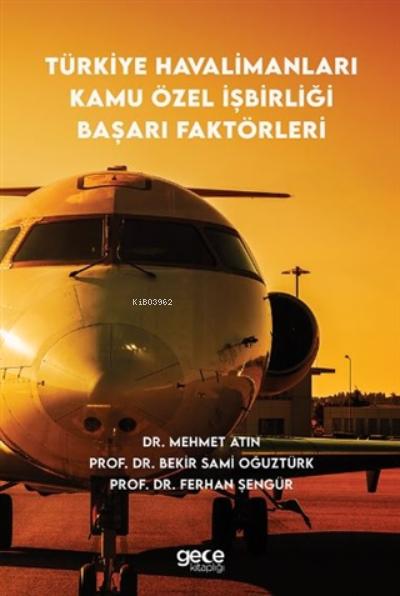 Türkiye Havalimanları Kamu Özel İşbirliği Başarı Faktörleri