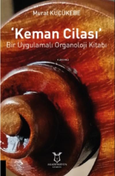 'keman Cilası' Bir Uygulamalı Organoloji Kitabı