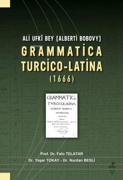 Ali Ufki Bey (Alberti Bobovy) Grammatica Turcico-Latina (1666)