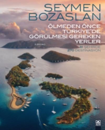 Ölmeden Önce Türkiye'de Gezilmesi Gereken Yerler