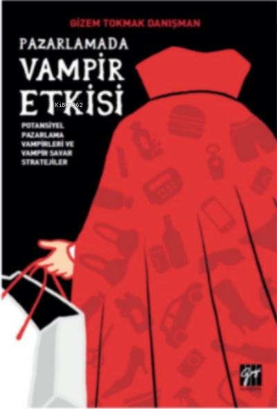Pazarlamada Vampir Etkisi Potansiyel Pazarlama Vampirleri ve Vampir Savar Stratejiler
