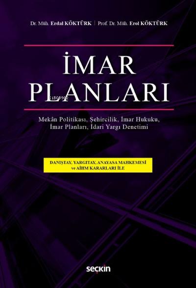 İmar Planları;İmar Planları, İmar Hukuku, Şehircilik İdari Yargı Denetimi, Mekân