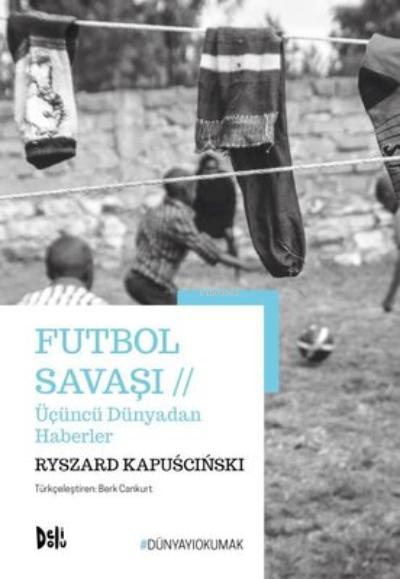 Futbol Savaşı;Üçüncü Dünyadan Haberler