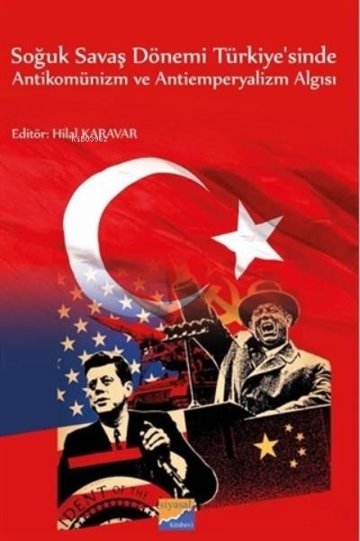Soğuk Savaş Dönemi Türkiye'sinde Antikomünizm ve Antiemperyalizm Algısı