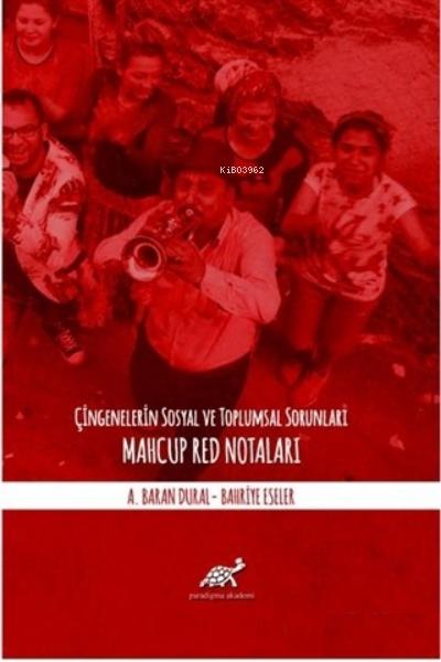 Çingenelerin Sosyal ve Toplumsal Sorunları;Mahcup Red Notaları