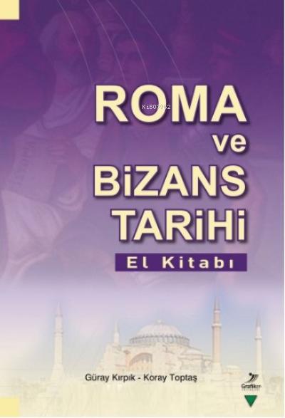 Roma ve Bizans Tarihi El Kitabı