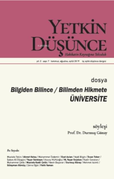 Yetkin Düşünce Sayı 7 - Bilgiden Bilince, Bilimden Hikmete Üniversite