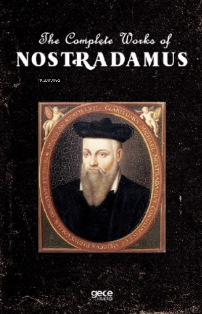 The Complete Works Of Nostradamus