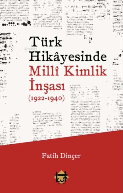 Türk Hikâyesinde Millî Kimlik İnşası (1922-1940)