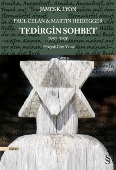 Paul Celan Ve Martin Heidegger - Tedirgin Sohbet;1951 - 1970