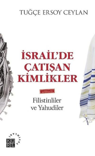 İsrail'de Çatışan Kimlikler;Filistinliler ve Yahudiler