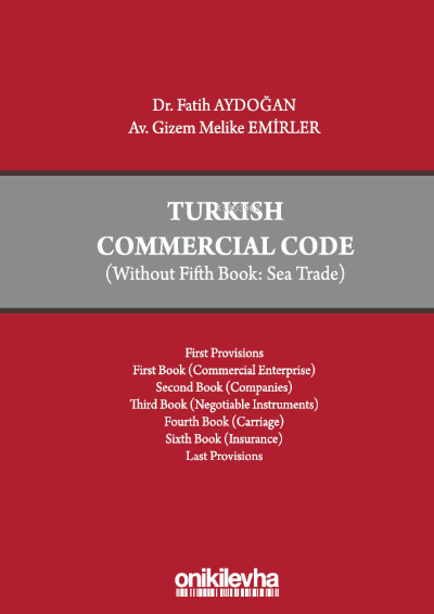 Turkish Commercial Code (Without Fifth Book: Sea Trade)
