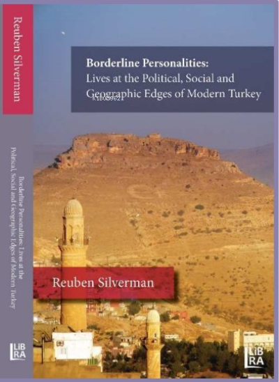 Borderline Personalities: Lives at the Political, Social and Geographic Edges of Modern Turkey