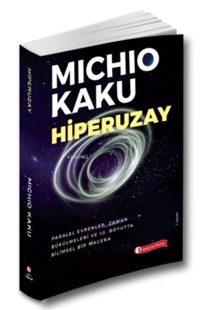 Hiperuzay;Paralel Evrenler, Zaman Bükülmeleri ve 10. Boyutta Bilimsel Bir Macera