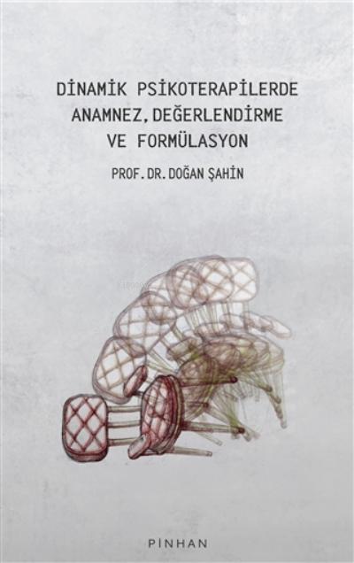 Dinamik Psikoterapilerde Anamnez, Değerlendirme Ve Formülasyon