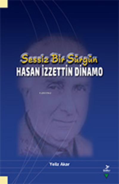 Sessiz Bir Sürgün - Hasan İzzettin Dinamo