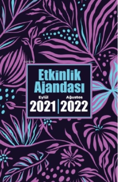 2021 Eylül-2022 Ağustos Ajandası ( Gece Bahçesi )