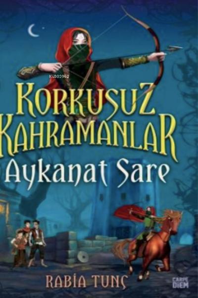 Aykanat Sare / Korkusuz Kahramanlar