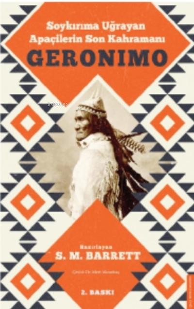 Geronimo;Soykırıma Uğrayan Apaçilerin Son Kahramanı