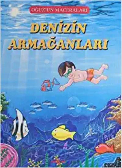 Denizin Armağanları - Oğuz'un Maceraları