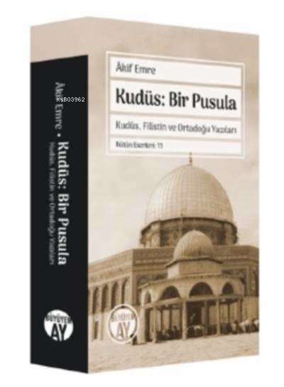 Kudüs: Bir Pusula;Kudüs, Filistin Ve Ortadoğu Yazıları