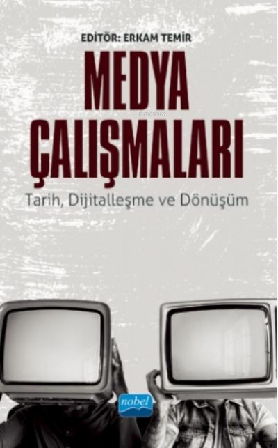 Medya Çalışmaları - Tarih, Dijitalleşme Ve Dönüşüm