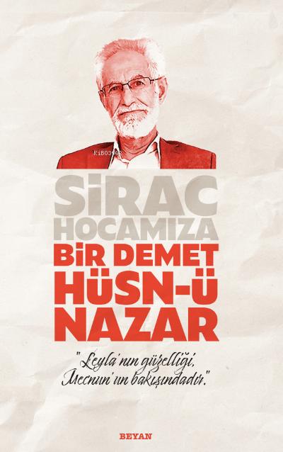 Sirac Hocamıza Bir Demet Hüsn - ü Nazar