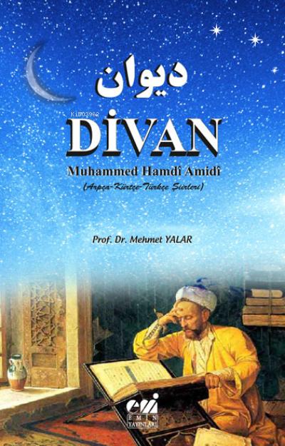 Divan Muhammed Hamdî Amidî (Arpça-Kürtçe-Türkçe Şiirleri)