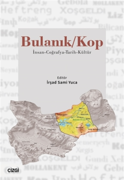 Bulanık - Kop;İnsan-Coğrafya-Tarih-Kültür