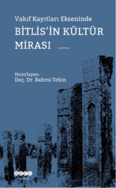 Vakıf Kayıtları Ekseninde Bitlis'in Kültür Mirası