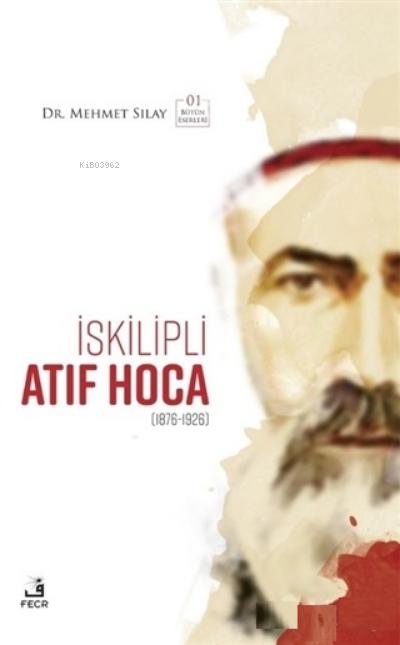 İskilipli Atıf Hoca;(1876-1926) - Bütün Eserleri 1